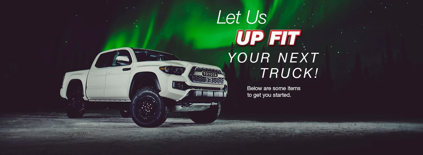 Let Us Up Fit Your Next Truck