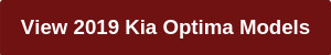 Button when clicked brings you to an inventory of 2019 Kia Optima models for sale in Colorado Springs at Phil Long Kia