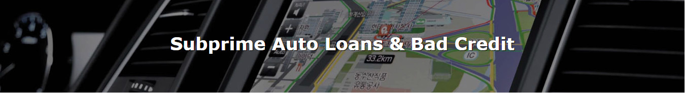 Subprime Auto Loans & Bad Credit