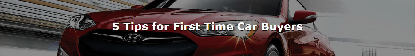 5 Tips for First Time Car Buyers