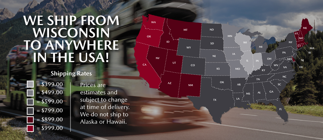 We ship from Wisconsin to anywhere in the USA!