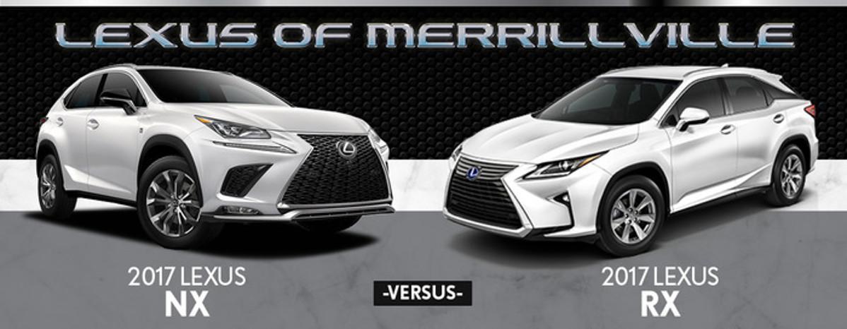 Lexus Nx Vs Rx >> 2017 Lexus Nx Vs 2017 Lexus Rx In Merrillville In Lexus Of