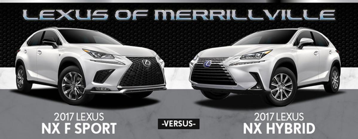 Lexus Nx Hybrid >> 2017 Lexus Nx F Sport Vs Nx Hybrid In Merrillville In Lexus Of
