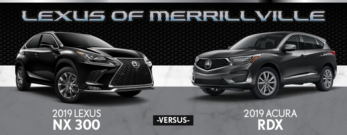 2019 Lexus Nx 300 Vs Acura Rdx Differences Merrillville In