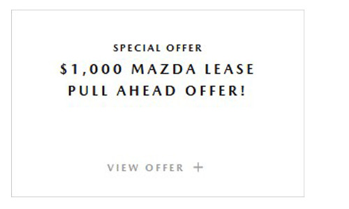 Mazda Lease Pull Ahead Offer at Culver City Mazda