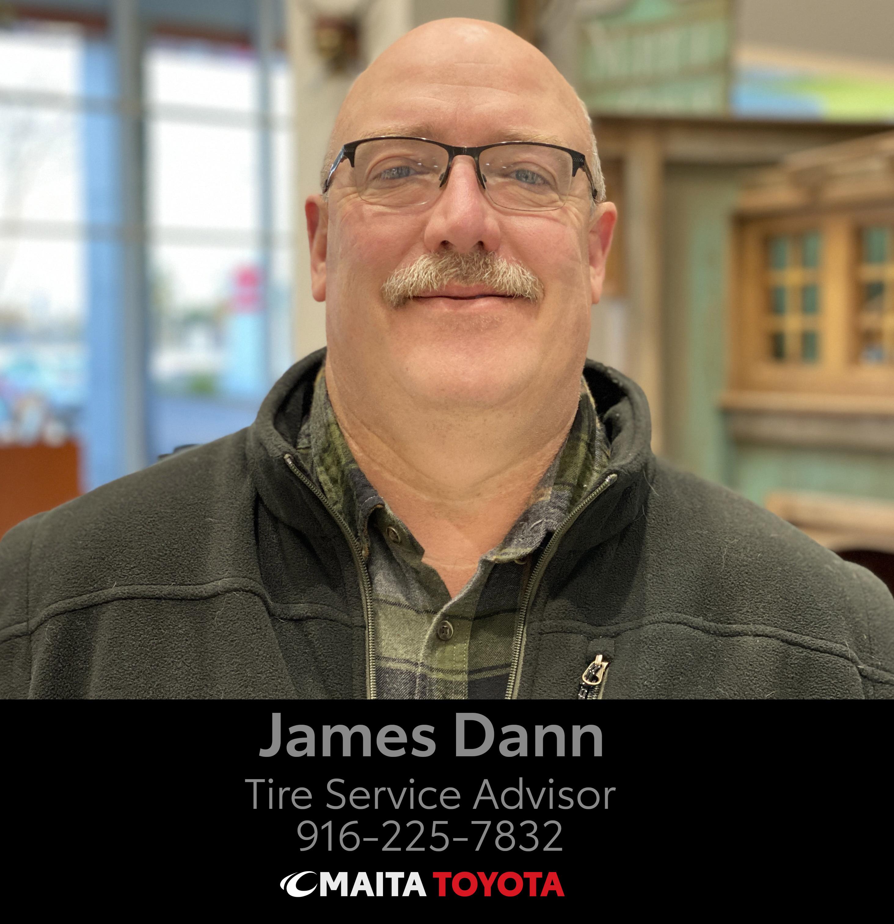 James Dann, Tire Service Advisor. Call 916-225-7832
