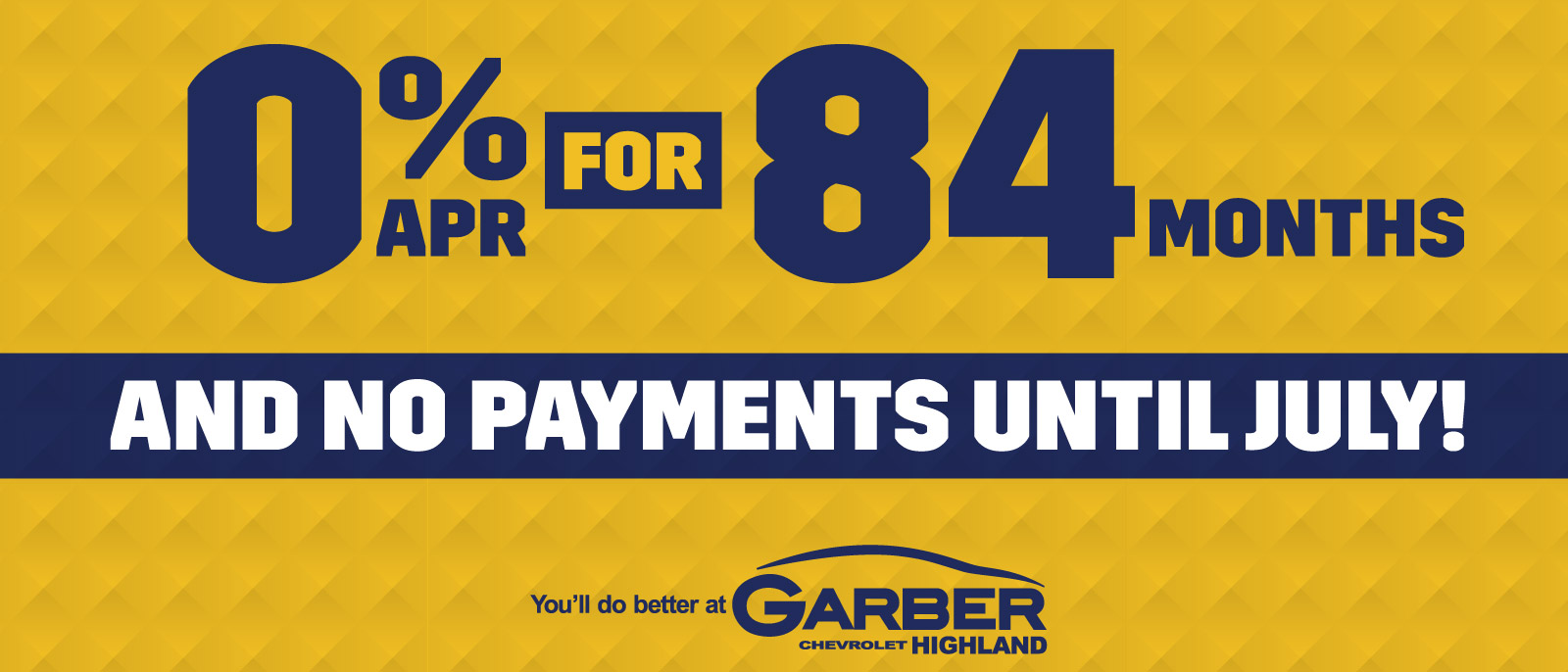 0% APR for 84 months AND NO PAYMENTS UNTIL JULY!