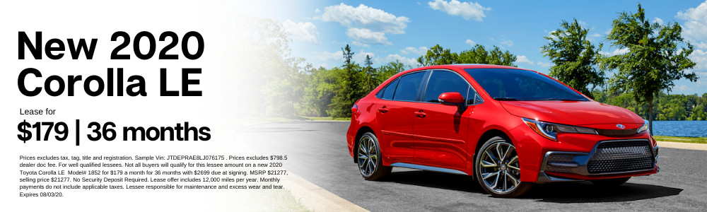 Prices excludes tax, tag, title and registration. Sample Vin: JTDEPRAE8LJ076175 . Prices excludes $798.5 dealer doc fee. For well qualified lessees. Not all buyers will qualify for this lessee amount on a new 2020 Toyota Corolla LE  Model# 1852 for $179 a month for 36 months with $2699 due at signing. MSRP $21277, selling price $21277. No Security Deposit Required. Lease offer includes 12,000 miles per year. Monthly payments do not include applicable taxes. Lessee responsible for maintenance and excess wear and tear. Expires 08/03/20.