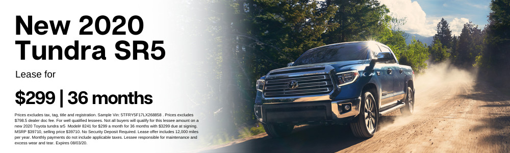 Prices excludes tax, tag, title and registration. Sample Vin: 5TFRY5F17LX268858 . Prices excludes $798.5 dealer doc fee. For well qualified lessees. Not all buyers will qualify for this lessee amount on a new 2020 Toyota tundra sr5  Model# 8241 for $299 a month for 36 months with $3299 due at signing. MSRP $39710, selling price $39710. No Security Deposit Required. Lease offer includes 12,000 miles per year. Monthly payments do not include applicable taxes. Lessee responsible for maintenance and excess wear and tear. Expires 08/03/20.