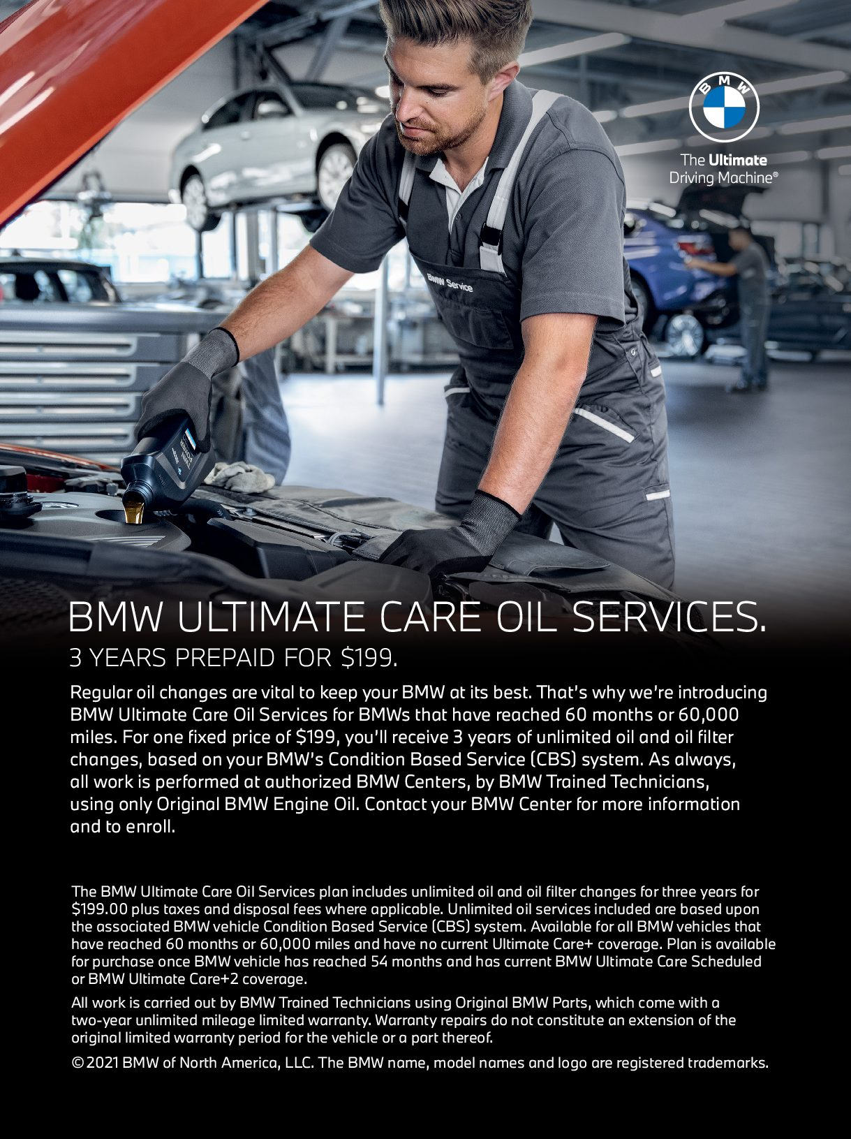 BMW Ultimate Care Oil Services. 3 years Prepaid for $199. See dealer for complete details.