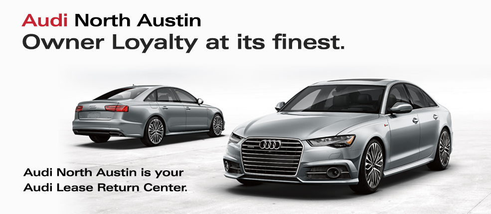 Audi Austin Lease Pull Ahead Program Audi North Austin - Audi loyalty