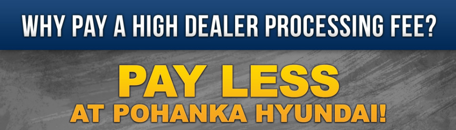Pay Lower Processing Fees at Pohanka Hyundai Capitol Heights near Bowie, MD