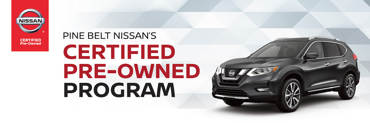 Nissan Certified Pre Owned >> Nissan Certified Pre Owned Benefits Pine Belt Nissan