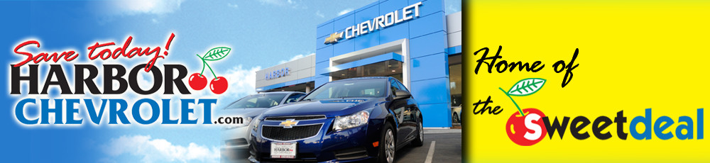 Save Today at Harbor Chevrolet, Home of the Sweet Deal