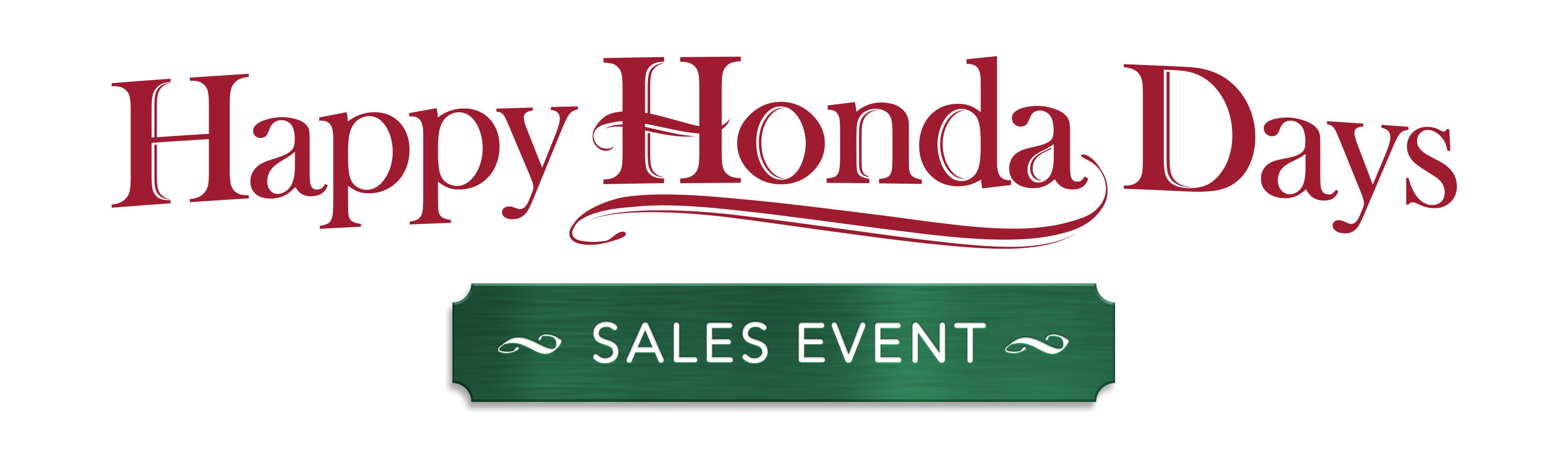 Itu0027s Happy Honda Days! The Best Time All Year To Buy Or Lease A Brand New  Honda. All New Hondas Are Marked Down To Their Year End Clearance Pricing,  ...