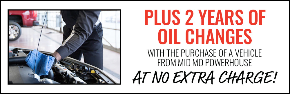 2 Years of Oil Changes at No Extra Charge with the Purchase of a Vehicle at Mid Missouri Powerhouse