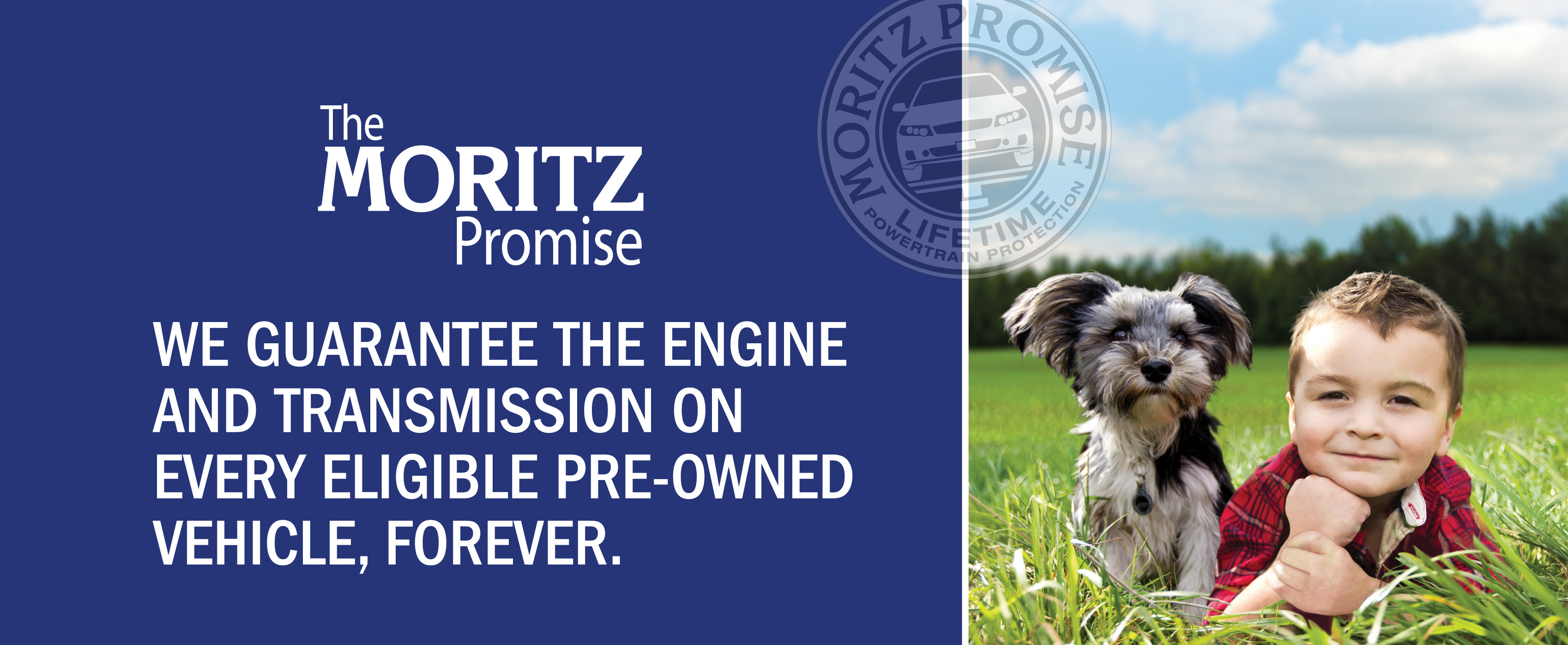 We guarantee the engine and transmission on every eligible pre-owned vehicle, forever.