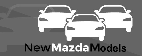 SEARCH: New Mazda Models