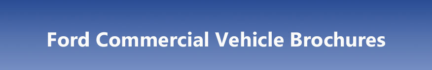 Ford Commercial Vehicle Brochures